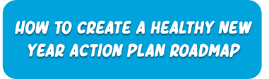 HOW TO create a healthy new year action plan roadmap
