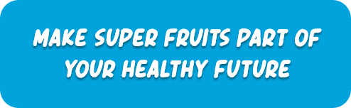Make super fruits part of your healthy future