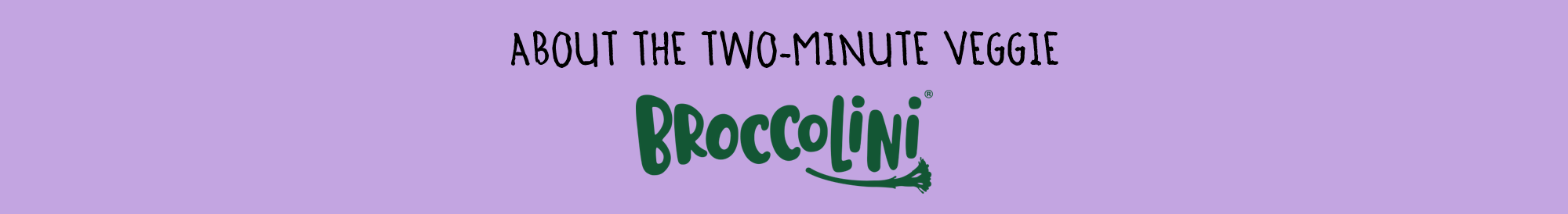 ABOUT THE TWO-MINUTE VEGGIE