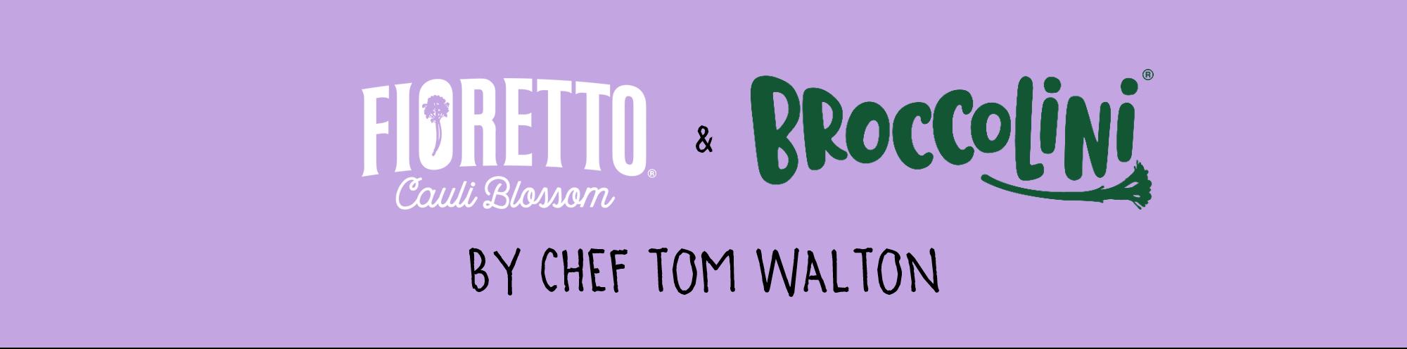 Fioretto and Broccolini by Chef Tom Walton